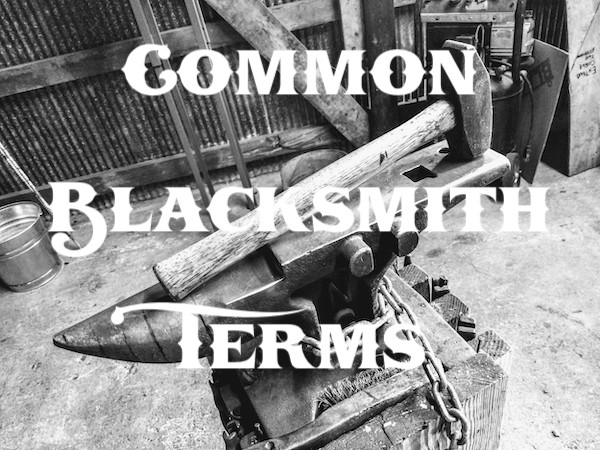 Common Blacksmith Terms - Brown County Forge