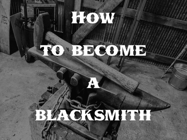 How to Become a Blacksmith - Brown County Forge