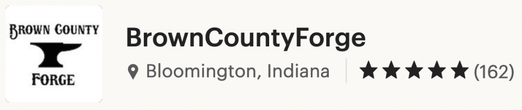 162 Five Star Reviews - Brown County Forge