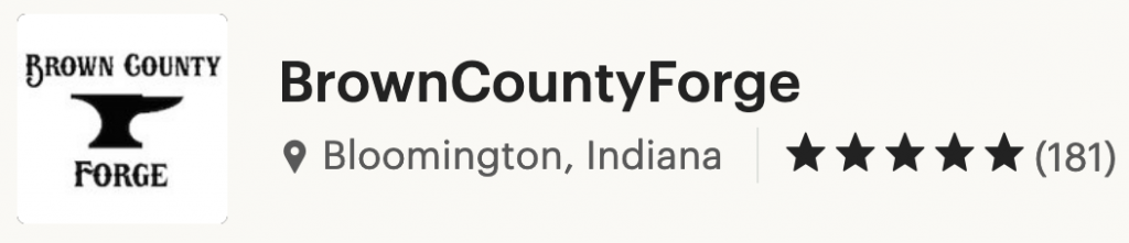 181 Five Star Reviews - Brown County Forge
