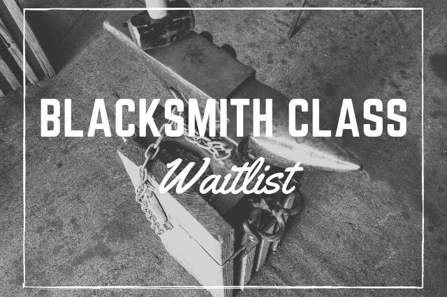 Blacksmith Class Waitlist - Brown County Forge
